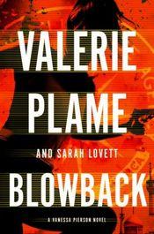 Blowback by Valerie Plame and Sarah Lovett