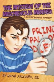 The Mystery of the Mischievous Maker by Rene Saldana