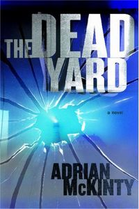 The Dead Yard by Adrian McKinty