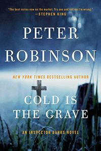 Cold Is the Grave by Peter Robinson