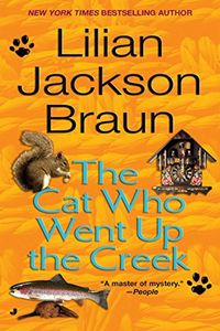 The Cat Who Went Up a Creek by Lilian Jackson Braun