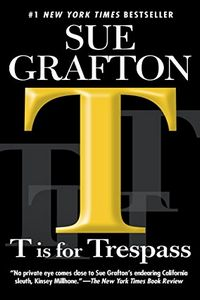 T is for Tresspass by Sue Grafton