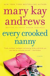 Every Crooked Nanny by Mary Kay Andrews writing as Kathy Hogan Trocheck