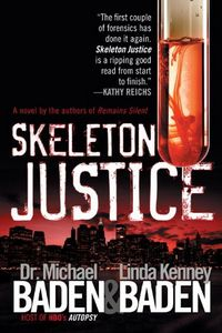 Skeleton Justice by Michael Baden and Linda Kenny Baden