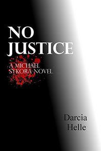 No Justice by Darcia Helle