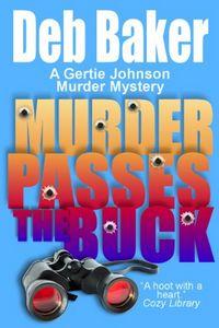 Murder Passes the Buck by Deb Baker