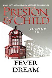 Fever Dream by Douglas Preston and Lincoln Child