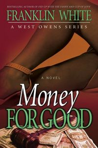 Money for Good by Franklin White