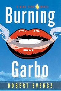 Burning Garbo by Robert Eversz