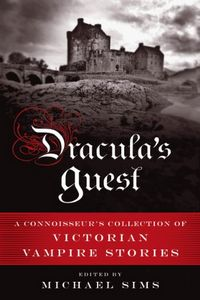 Dracula's Guest by Michael Sims, editor
