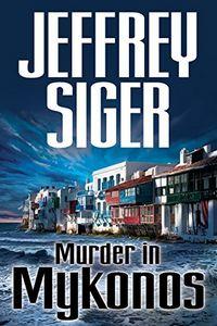 Murder in Mykonos by Jeffrey Siger