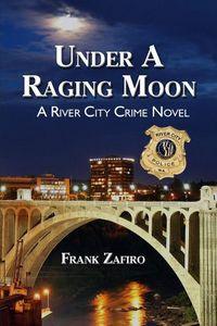 Under a Raging Moon by Frank Zafiro