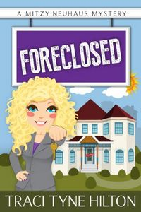 Foreclosed by Traci Tyne Hilton