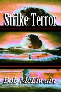 Strike Terror by Bob McElwain