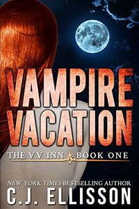 Vampire Vacation by C. J. Ellisson