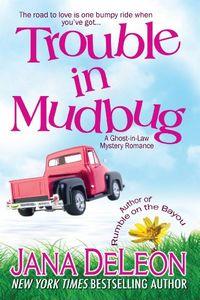 Trouble in Mudbug by Jana DeLeon