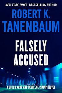 Falsely Accused by Robert K. Tanenbaum