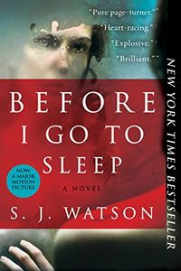 Before I Go To Sleep by S. J. Watson