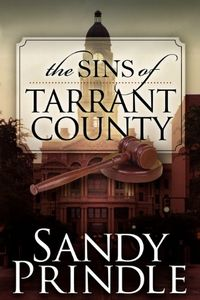 The Sins of Tarrant County by Sandy Prindle