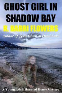 Ghost Girl in Shadow Bay by R. Barri Flowers