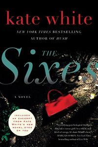 The Sixes by Kate White