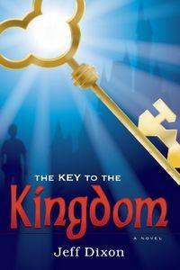 The Key to the Kingdom by Jeff Dixon