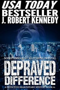 Depraved Difference by J. Robert Kennedy