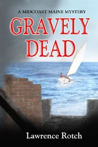 Gravely Dead by Lawrence Rotch