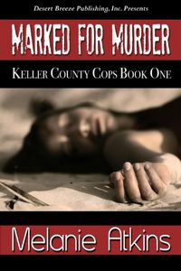 Marked for Murder by Melanie Atkins