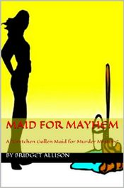 Maid for Mayhem by Bridget Allison