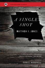 A Single Shot by Matthew F. Jones