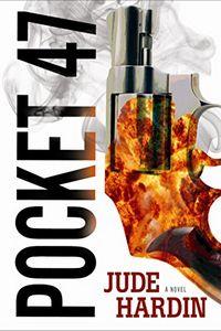 Pocket-47 by Jude Hardin