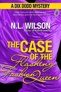 The Case of the Flashing Fashion Queen by N. L. Wilson