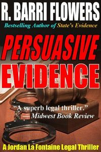 Persuasive Evidence by R. Barri Flowers