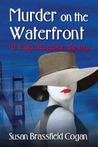 Murder on the Waterfront by Susan Brassfield Cogan