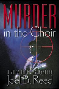Murder in the Choir by Joel B. Reed