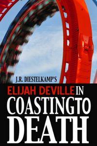 Coasting To Death by J. R. Diestelkamp