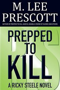 Prepped To Kill by M. Lee Prescott