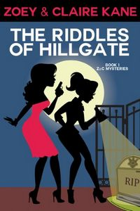 The Riddles of Hillgate by Zoey & Claire Kane