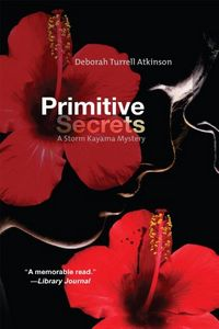 Primitive Secrets by Deborah Turrell Atkinson