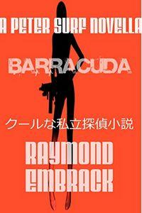 Barracuda by Raymond Embrack