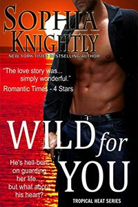 Wild for You by Sophia Knightly
