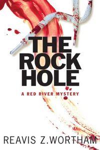 The Rock Hole by Reavis Z. Wortham