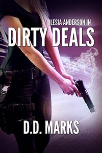 Dirty Deals by D. D. Marks
