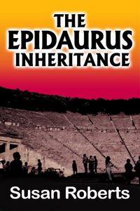The Epidaurus Inheritance by Susan Roberts
