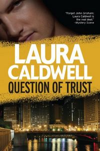 Question of Trust by Laura Caldwell