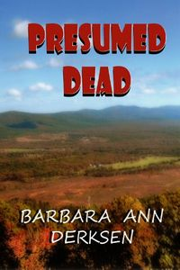Presumed Dead by Barbara Ann Derksen