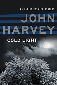 Cold Light by John Harvey