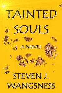 Tainted Souls by Steven J. Wangsness