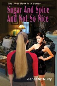 Sugar and Spice and Not So Nice by Janet McNulty